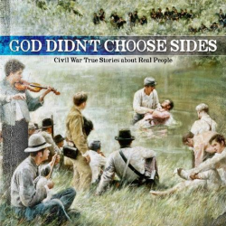 God Didn't Choose Sides series of albums that focus on the common men and women who were thrown together into the realities and horrors of war and displayed amazing acts of kindness, selflessness, faith, love and brotherhood to their fellow Americans.