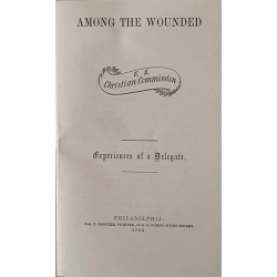 USCC Tract - Amoung the Wounded, an exact reprint of an 1864 United States Christian Commission tract