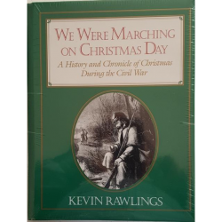 """""""We Were Marching on Christmas Day"""" is a history and chronicle of Christmas during the Civil War."""