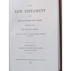 Confederate New Testament is a Hardbound reproduction of 1862 Confederate States Bible Society, Augusta, New Testament.
