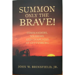 Summon Only the Brave, a book written about Gettysburg which includes the viewpoints of chaplains that were at the battle