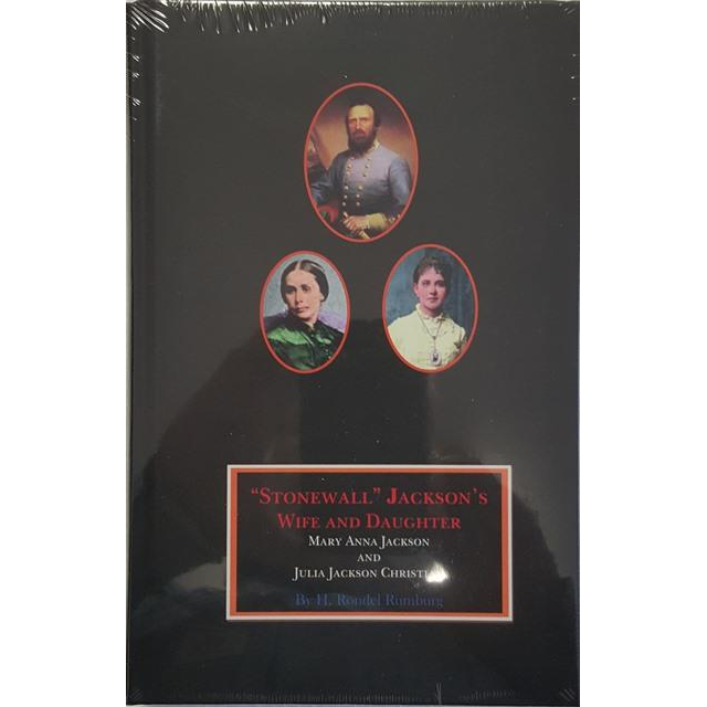 """A biographical study of """"Stonewall"""" Jackson's Wife and Daughter"""