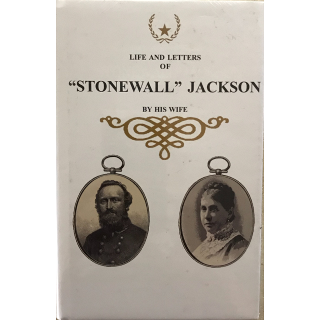"""Life & Letters of """"Stonewall"""" Jackson by his wife, Mary Anna Jackson."""